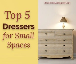 Best dressers for small spaces