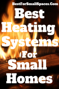 Best Heating Systems For Small Homes
