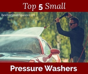 Top 5 Small Pressure Washers