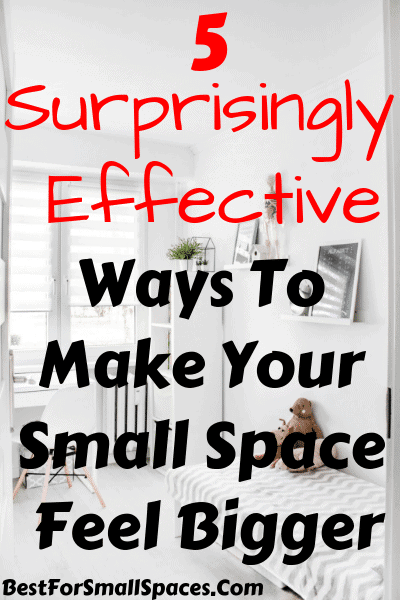 Ways to Make A Small Space Look Bigger