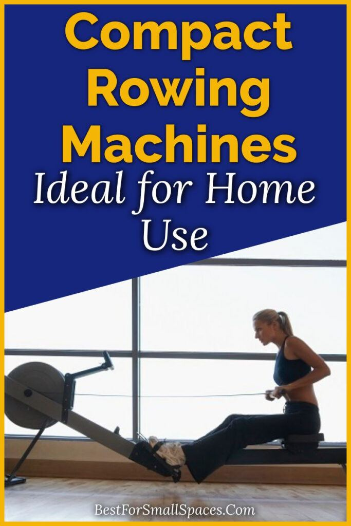 Compact rowers for home use