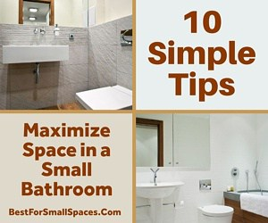 10 Simple Tips To Maximize Space In A Small Bathroom